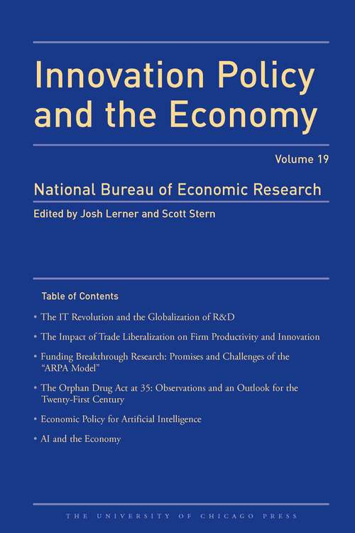 Innovation Policy and the Economy, 2018: Volume 19 (National Bureau of Economic Research Innovation Policy and the Economy #19)