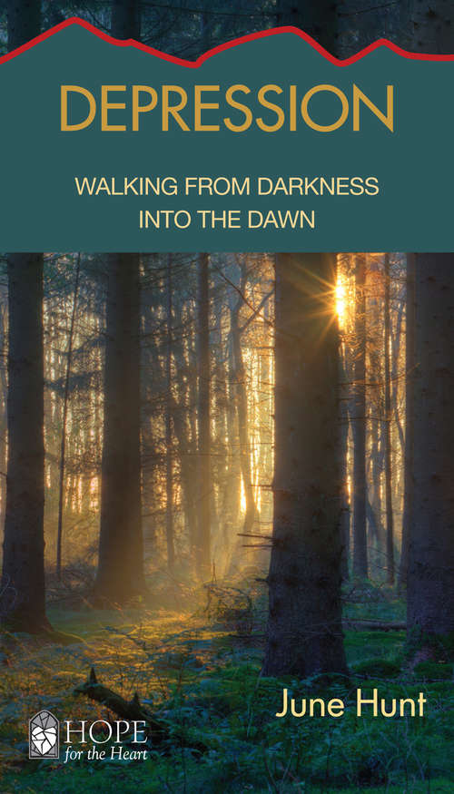 Depression: Emerging From Darkness Into the Dawn (Hope for the Heart)