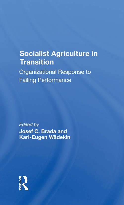 Socialist Agriculture In Transition: Organizational Response To Failing Performance