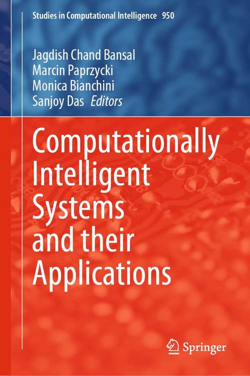 Computationally Intelligent Systems and their Applications (Studies in Computational Intelligence #950)
