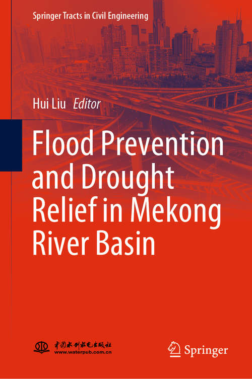 Flood Prevention and Drought Relief in Mekong River Basin (Springer Tracts in Civil Engineering)