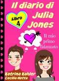Il diario di Julia Jones - Libro 4 - Il mio primo fidanzato (Il diario di Julia Jones #4)