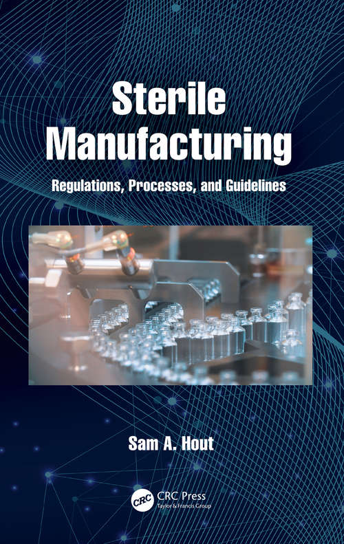 Sterile Manufacturing: Regulations, Processes, and Guidelines