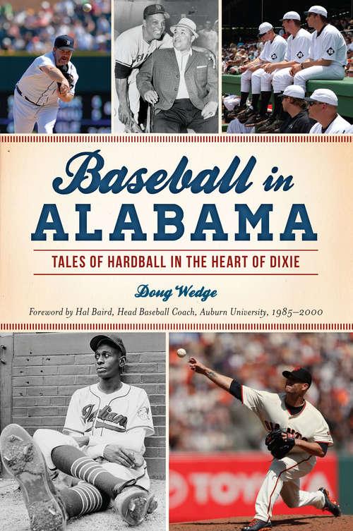 Baseball in Alabama: Tales of Hardball in the Heart of Dixie (Sports)