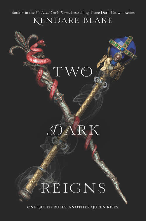 Two Dark Reigns (Three Dark Crowns: 3)