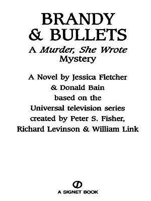 Murder, She Wrote: Brandy and Bullets (Murder She Wrote #3)