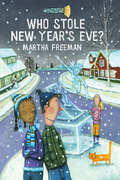 Who Stole New Year's Eve?: A Chickadee Court Mystery (A Chickadee Court Mystery)