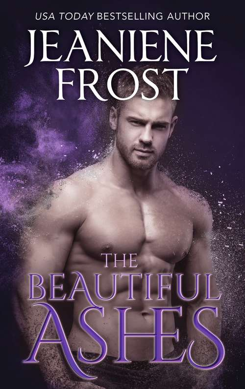 The Beautiful Ashes: The Nymph King / The Beautiful Ashes (a Broken Destiny Novel, Book 1) (A Broken Destiny Novel #1)