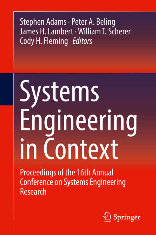 Systems Engineering in Context: Proceedings of the 16th Annual Conference on Systems Engineering Research