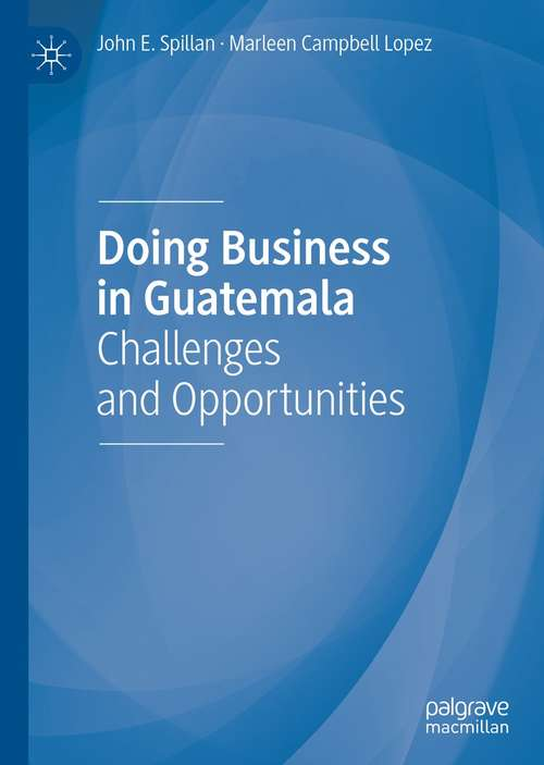 Doing Business in Guatemala: Challenges and Opportunities