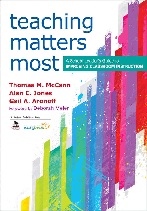 Teaching Matters Most: A School Leader's Guide to Improving Classroom Instruction