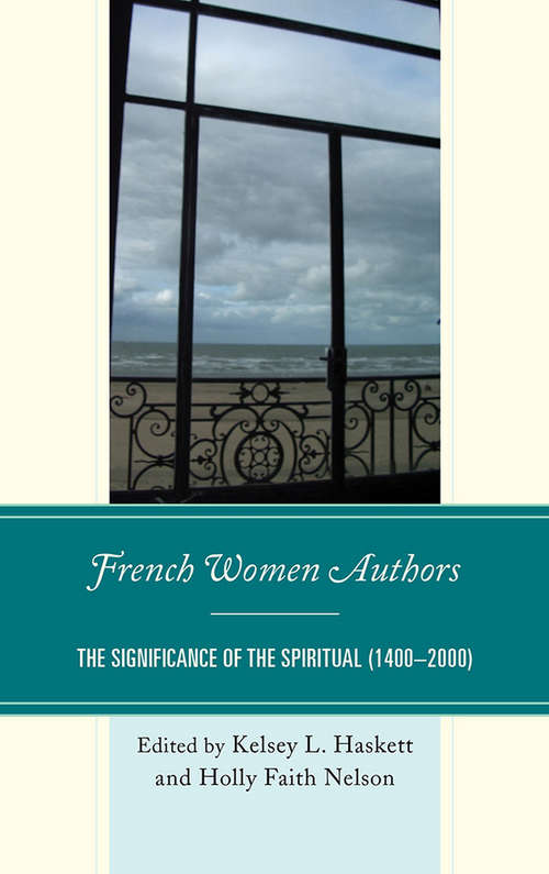 French Women Authors: The Significance of the Spiritual, 1400–2000