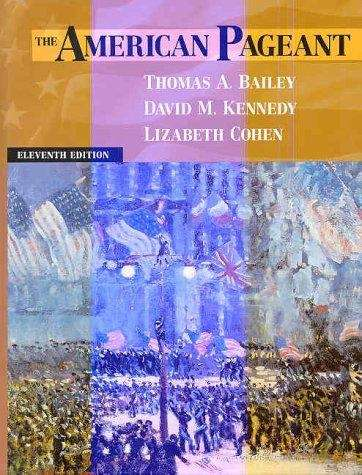 The American Pageant: A History of the Republic (11th edition)