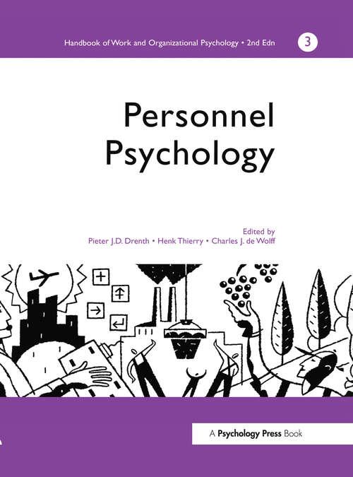 A Handbook of Work and Organizational Psychology: Volume 3: Personnel Psychology (Handbook Of Work And Organizational Psychology Ser. #Vol. 3)