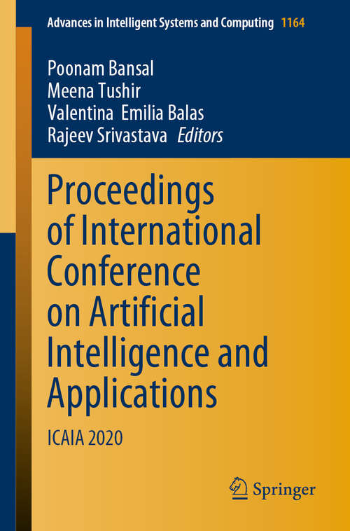 Proceedings of International Conference on Artificial Intelligence and Applications: ICAIA 2020 (Advances in Intelligent Systems and Computing #1164)