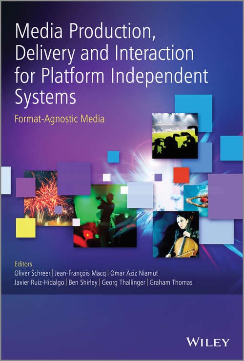 Media Production, Delivery and Interaction for Platform Independent Systems