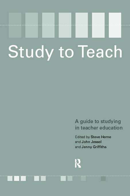 Study to Teach: A Guide to Studying in Teacher Education