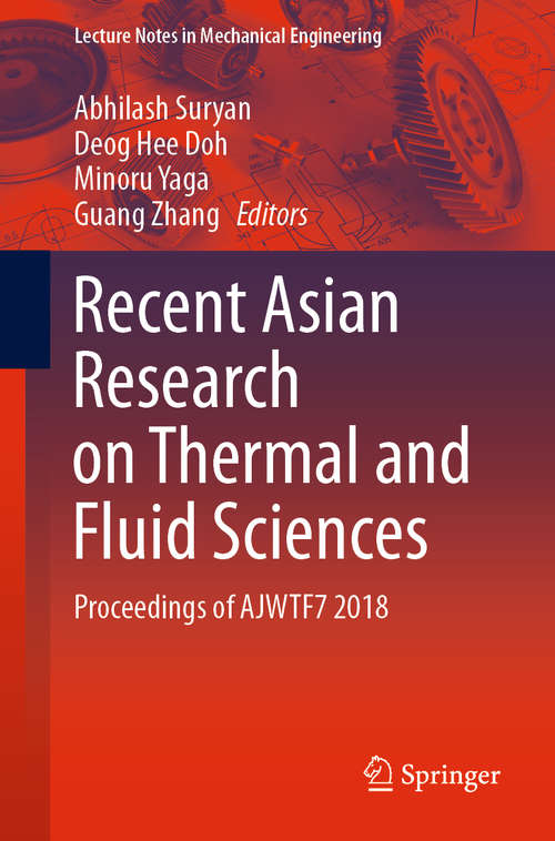 Recent Asian Research on Thermal and Fluid Sciences: Proceedings of AJWTF7 2018 (Lecture Notes in Mechanical Engineering)