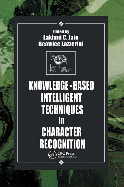 Knowledge-Based Intelligent Techniques in Character Recognition (International Series On Computational Intelligence Ser. #9)