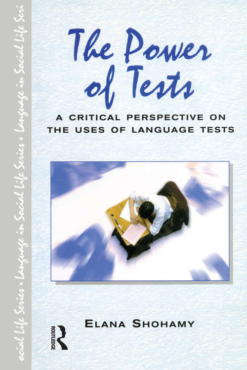 The Power of Tests: A Critical Perspective on the Uses of Language Tests