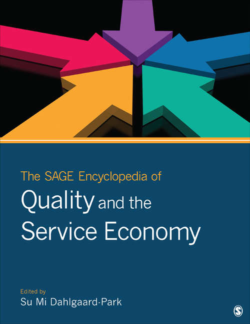 The SAGE Encyclopedia of Quality and the Service Economy