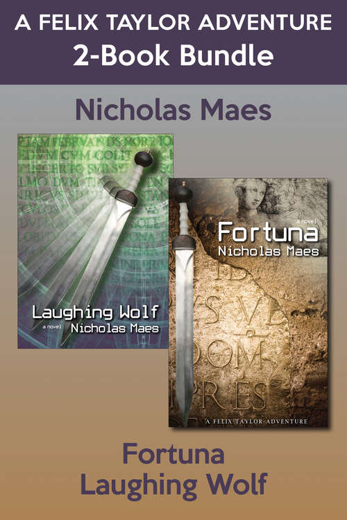 Felix Taylor Adventures 2-Book Bundle: Laughing Wolf / Fortuna