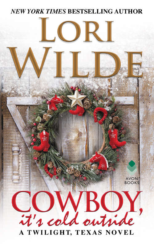 Cowboy, It's Cold Outside: A Twilight, Texas Novel (Twilight, Texas #8)