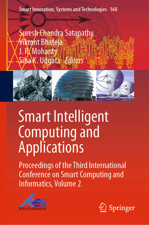 Smart Intelligent Computing and Applications: Proceedings of the Third International Conference on Smart Computing and Informatics, Volume 2 (Smart Innovation, Systems and Technologies #160)