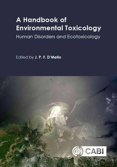 A Handbook of Environmental Toxicology: Human Disorders and Ecotoxicology