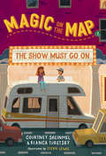 Magic on the Map #2: The Show Must Go On (Magic on the Map #2)