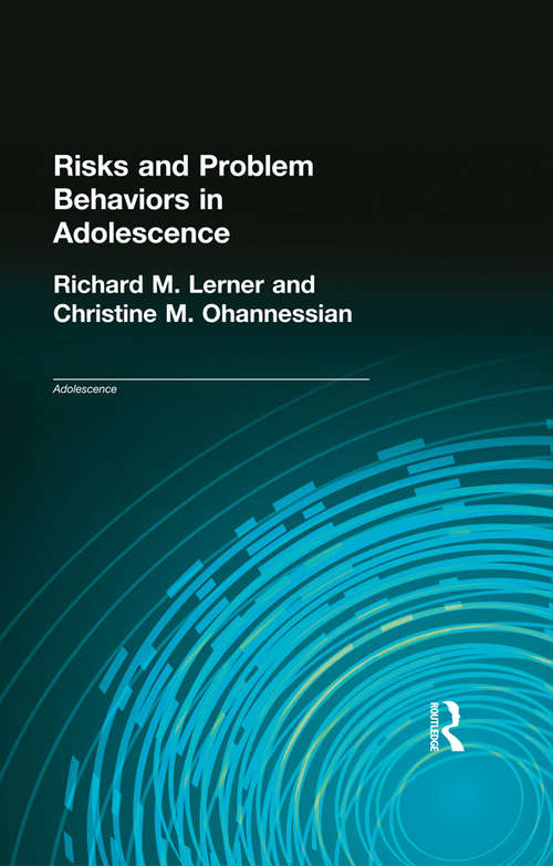 Risks and Problem Behaviors in Adolescence (Adolescence #5)
