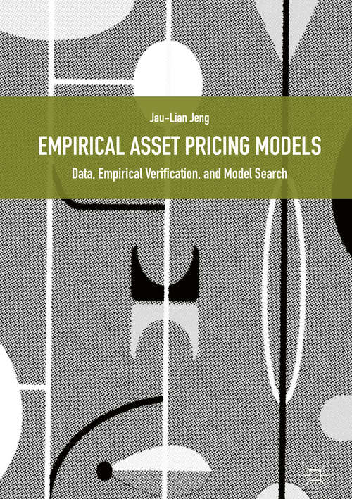 Empirical Asset Pricing Models: Data, Empirical Verification, And Model Search