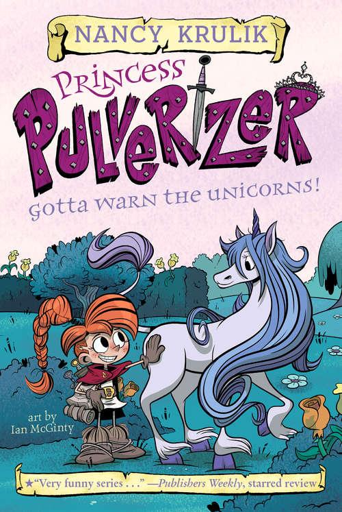 Gotta Warn the Unicorns! #7 (Princess Pulverizer #7)