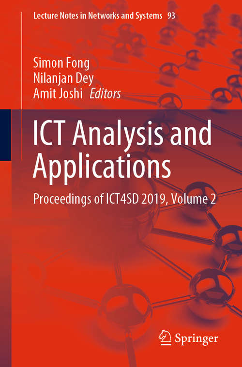ICT Analysis and Applications: Proceedings of ICT4SD 2019, Volume 2 (Lecture Notes in Networks and Systems #93)