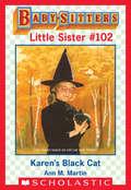 Karen's Black Cat (Baby-Sitters Little Sister #102)
