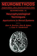 Neurophysiological Techniques, I: Applications to Neural Systems