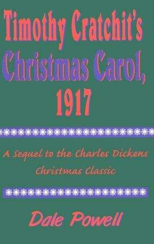 Timothy Cratchit's Christmas Carol, 1917: A Sequel to the Charles Dickens Classic