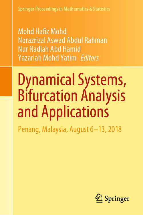 Dynamical Systems, Bifurcation Analysis and Applications: Penang, Malaysia, August 6–13, 2018 (Springer Proceedings in Mathematics & Statistics #295)