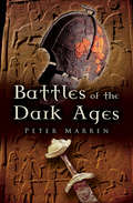 Battles of the Dark Ages