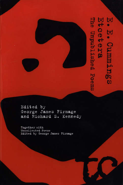 Etcetera: The Unpublished Poems of E. E. Cummings