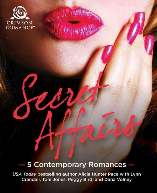 Secret Affairs: 5 Contemporary Romances