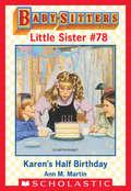 Karen's Half Birthday (Baby-Sitters Little Sister #78)