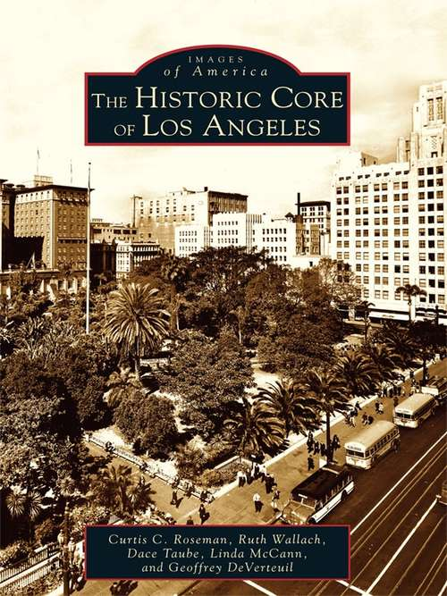 Historic Core of Los Angeles, The
