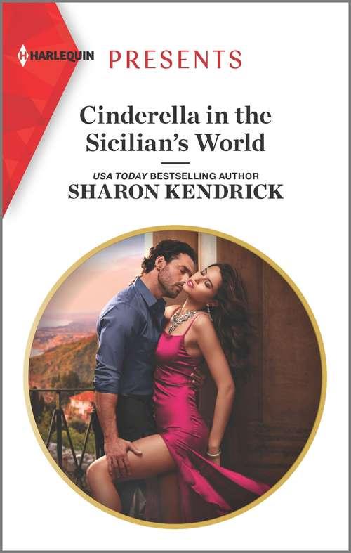 Cinderella in the Sicilian's World: Cinderella In The Sicilian's World / Proof Of Their Forbidden Night (Mills And Boon Modern Ser.)
