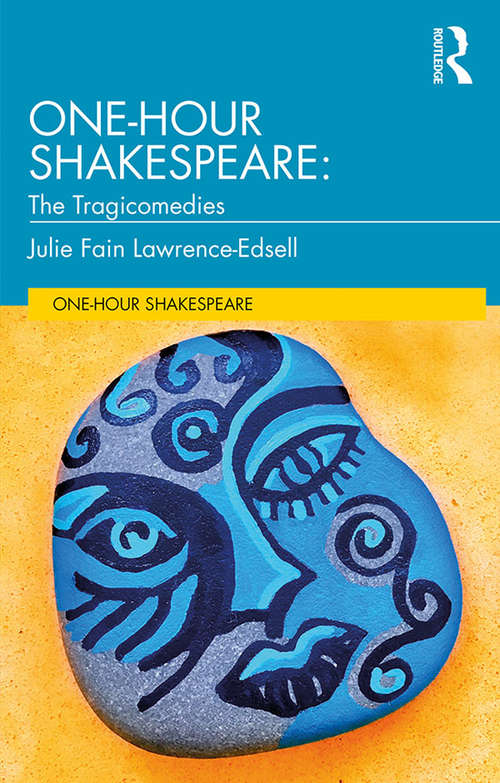One-Hour Shakespeare: The Tragicomedies (One-Hour Shakespeare)