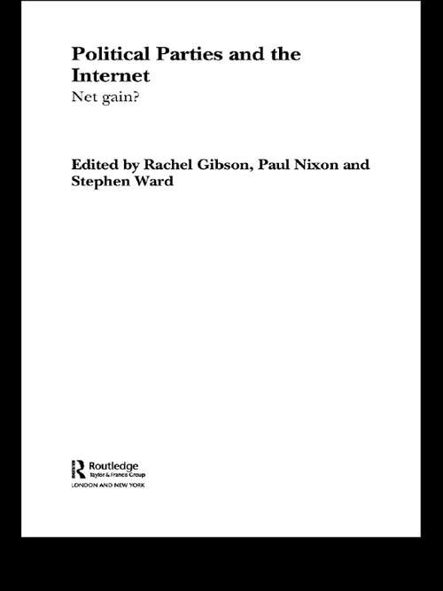 Political Parties and the Internet: Net Gain?