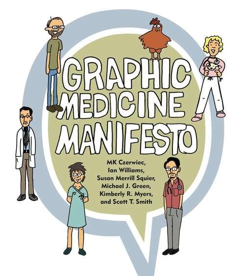 Graphic Medicine Manifesto (Graphic Medicine #1)