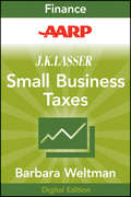 AARP J.K. Lasser's Small Business Taxes 2010: Your Complete Guide to a Better Bottom Line (J.K. Lasser #137)