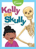 Kelly and Skully
