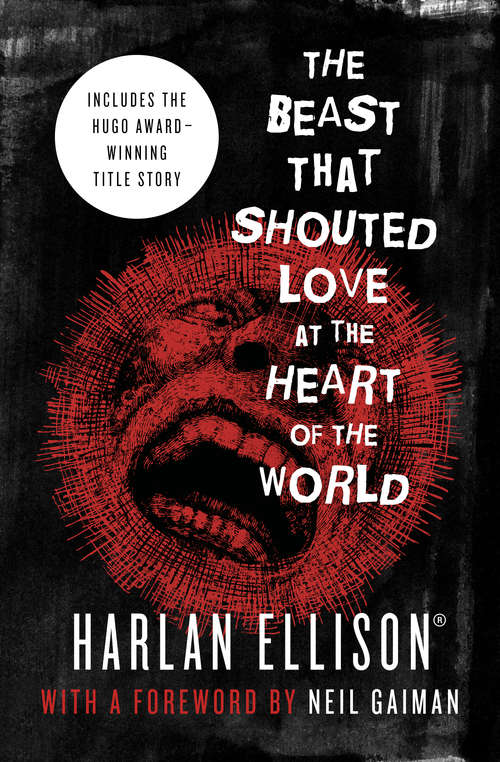 The Beast That Shouted Love at the Heart of the World: Stories